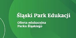 Oferta edukacyjna Parku Śląskiego