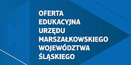 Oferta edukacyjna Urzędu Marszałkowskiego Województwa Śląskiego